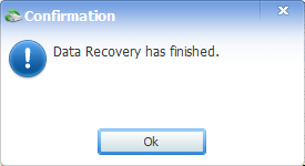 A popup box will inform you that the data recovery has finished.